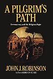Robinson, John J.: A Pilgrim's Path: Freemasonry and the Religious Right