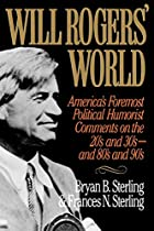 Will Rogers' World: America's Foremost…