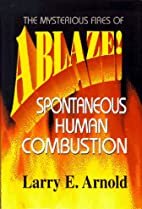 Ablaze!: The Mysterious Fires of Spontaneous…