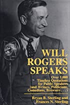 Will Rogers Speaks: Over 1,000 Timeless…