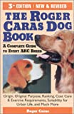 Caras, Roger A.: The Roger Caras Dog Book