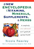 Reavley, Nicola: The New Encyclopedia of Vitamins, Minerals, Supplements, & Herbs
