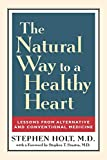 Holt, Stephen: The Natural Way to a Healthy Heart: Lessons from Alternative and Conventional Medicine