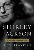 Shirley Jackson: A Rather Haunted Life by…