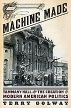 Machine Made: Tammany Hall and the Creation…