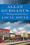 Gurganus, Allan: Local Souls