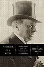 Portrait of a Novel: Henry James and the…