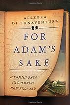 For Adam's Sake: A Family Saga in…