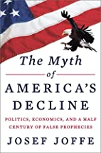 The Myth of America's Decline:…