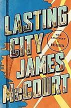 Lasting City: The Anatomy of Nostalgia by…