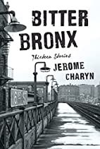 Bitter Bronx: Thirteen Stories by Jerome…