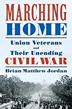 Marching Home: Union Veterans and Their…