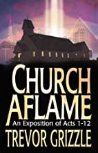 Church aflame : an exposition of Acts 1-12…
