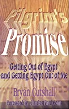 Pilgrim's Promise: Getting Out of Egypt and…