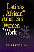Latinas and African American Women at Work:…