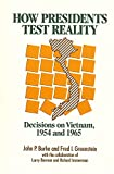 Greenstein, Fred I.: How Presidents Test Reality: Decisions on Vietnam 1954 and 1965