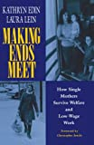 Lein, Laura: Making Ends Meet: How Single Mothers Survive Welfare and Low-Wage Work