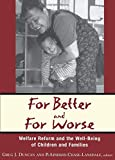 Chase-Lansdale, P. Lindsay: For Better And For Worse: Welfare Reform And The Well-Being Of Children And Families
