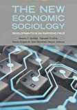 Collins, Randall: The New Economic Sociology: Developments In An Emerging Field