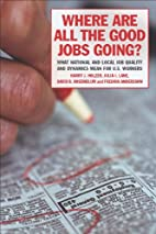 Where Are All the Good Jobs Going?: What…