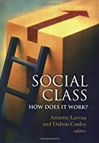 Social Class: How Does It Work? by Annette…