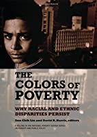 The colors of poverty : why racial and…