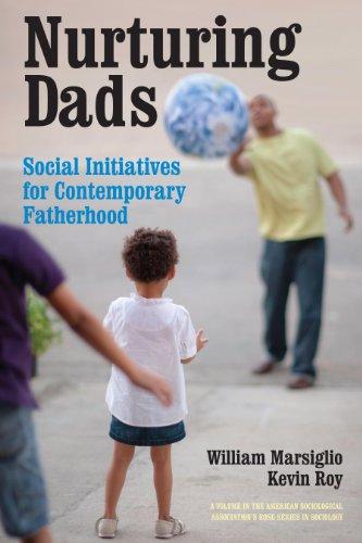 nurturing-dads-fatherhood-initiatives-beyond-the-wallet-american-sociological-associations-rose-series-in-sociology