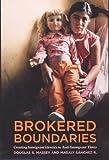Massey, Douglas S.: Brokered Boundaries: Creating Immigrant Identity in Anti-Immigrant Times