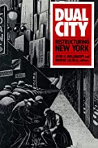 Dual City: The Restructuring New York by…