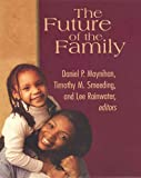 Moynihan, Daniel Patrick: Future of the Family