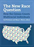 Jerome Levy Economics Institute: The New Race Question: How the Census Counts Multiracial Individuals
