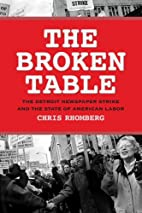 The Broken Table: The Detroit Newspaper…