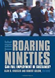Solow, Robert M.: The Roaring Nineties: Can Full Employment Be Sustained
