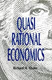 Thaler, Richard H.: Quasi Rational Economics