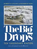 Robert O. Collins: The Big Drops: Ten Legendary Rapids