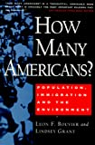 Grant, Lindsey: How Many Americans?: Population, Immigration and the Environment