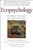 Roszak, Theodore: Ecopsychology: Restoring the Earth, Healing the Mind