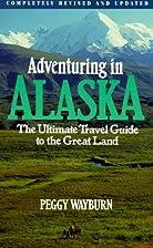 Adventuring in Alaska by Peggy Wayburn