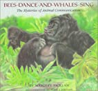 Bees Dance and Whales Sing: The Mysteries of…