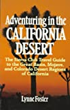 Foster, Lynne: Adventuring in the California Desert: The Sierra Club Travel Guide to the Great Basin, Mojave, and Colorado Desert Regions of California