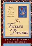 Fillmore, Charles: The Twelve Powers