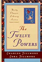 The Twelve Powers (Unity Classic Library) by…