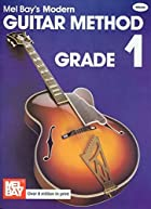 Mel Bay's Modern Guitar Method: Grade 1 by…