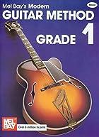 Mel Bay's Modern Guitar Method: Grade 1 by…