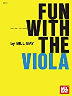 Fun with the Viola by William Bay