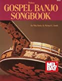 Michael L. Smith: Mel Bay Deluxe Gospel Banjo Songbook