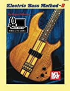 Mel Bay's Electric Bass Method-2 by…