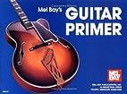Mel Bay's Guitar Primer by Mel Bay