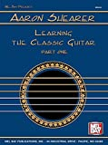 Shearer, Aaron: Learning the Classic Guitar: Part 1