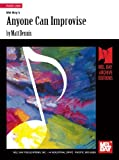 Matt Dennis: Mel Bay presents Anyone Can Improvise (Mel Bay Archive Editions)